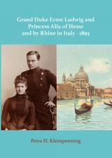 Grand Duke Ernst Ludwig and Princess Alix of Hesse and by Rhine in Italy - 1893 (e-Book)
