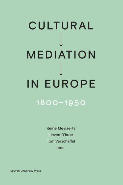 Cultural Mediation in Europe, 1800-1950 - Amélie Auzoux (ISBN 9789461662408)